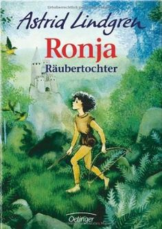 Astrid Lindgren's Ronja Raeubertochter - A must read for all girls, boys, mums and dads ;-)