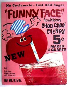Funny Face drink mix 1969 ~ 1970-1971 Add Sugar 5c & 2 qt.  Captain Black Cherry Choo Choo Cherry Freckle Face Strawberry Goofy Grape Goofy Grape (Union 76) Jolly Olly Orange Jolly Olly Orange (Union 76) Lefty Lemon-Lime Loud Mouth Punch Rootin' Tootin' Raspberry