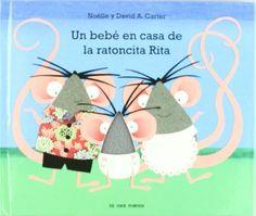 Un bebé en casa de la ratoncita Rita (Luna de papel), http://www.amazon.es/dp/8492766476/ref=cm_sw_r_pi_awdl_Fnl2vb1M7VF5B