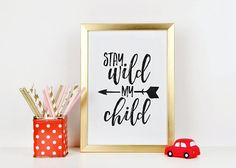 Stay Wild My ChildFunny Kids room DecorKids GiftNursery