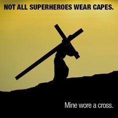 Jesus is my super hero