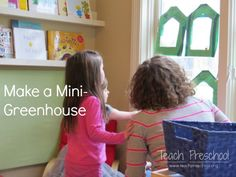 Make a mini-greenhouse by Teach Preschool