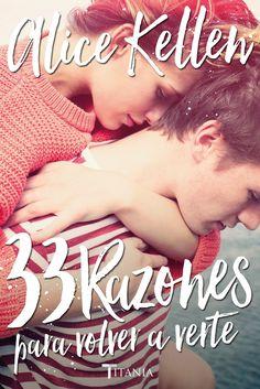 """33 Razones para volver a verte"" by Alice Kellen. Published by Titania. Cover design by Luis Tinoco. www.luistinoco.com"