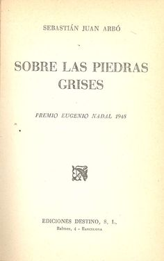 Juan Arbó, Sebastià.  Sobre las piedras grises.Barcelona : Destino, 1956. Barcelona, Cards Against Humanity, October, Destiny, Rocks, Gray, Barcelona Spain