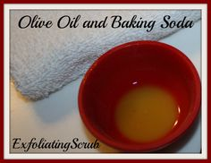 olive oil and baking soda exfoliating scrub Homemade Exfoliating Scrub