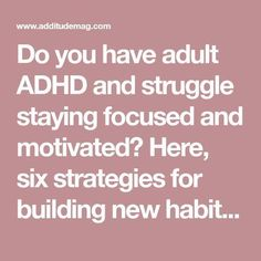 Do you have adult ADHD and struggle staying focused and motivated? Here, six strategies for building new habits and setting goals. Loved by Lazy Girl Official Adhd Relationships, Adhd Facts, Adhd Signs, Adhd Help, Adhd Diet, Attention Deficit Disorder, Adhd Brain, Adhd Strategies, Adhd Symptoms