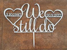 We still do Vow Renewal Wedding Date Renewal Date Custom