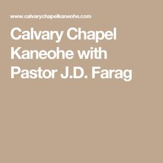 Calvary Chapel Kaneohe with Pastor J.D. Farag