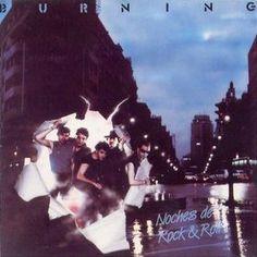 BURNING - (1984) Noches de rock and roll http://woody-jagger.blogspot.com/2014/04/los-mejores-discos-de-1984-por-que-no.html