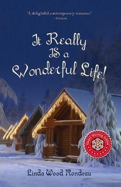 Christmas Romance - It Really IS a Wonderful Life: A Holiday Romance Christmas Novel (Matchbook Services Inspirational Christmas Fiction) by Linda Wood Rondeau, http://www.amazon.com/dp/B00A1AOUZA/ref=cm_sw_r_pi_dp_yJWFsb0B0CJZQ