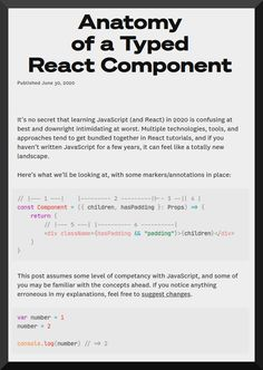 """In this post, you'll take a look at a very simple React component and walk step-by-step through the parts of the code that are unique to either: React or Typed programming (using type checkers such as Flow or TypeScript) or """"Modern"""" JavaScript. React Tutorial, Design System, User Interface, Programming, Anatomy, Flow, Software, Engineering, Coding"""
