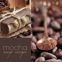 "DIY~~Mocha Soap Recipe...""Coffee and chocolate, enough said. A combination made in heaven. This recipe makes a soap bar that is thick, creamy and super rich. The subtle smell of coffee and chocolate will make you want to eat it!"""