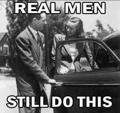 Real men still do this...