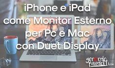 Deut Display per sfruttare al massimo i device Apple iPhone e iPad come Monitor Esterno per Pc e Mac in modo semplice, veloce e sicuro.