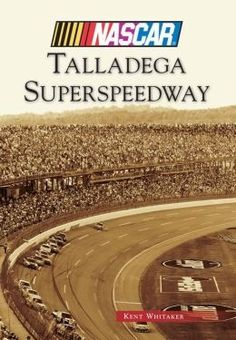 Talladega Superspeedway - Pictorial History - Signed by Author