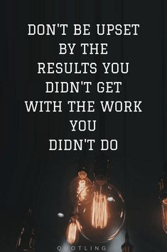 Quotes If you have worked hard enough and you know it in your heart then don't let it upset you, if the results don't come out as expected.