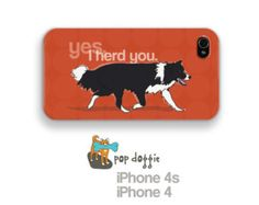 Can You Hear Me Now? Dog iPhone 4 Cases with Border Collie Art - Yes I Herd You - iPhone 4 Covers 4s Cases