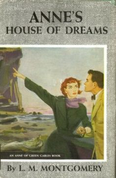 Anne's House of Dreams by L. M. (Lucy Maud) Montgomery | LibraryThing