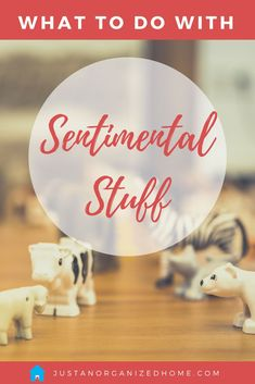 Having a hard time decluttering your sentimental stuff? Here are tips and ideas for downsizing the sentimental stash without the guilt and honoring your memories while letting go of clutter. #sentimentalstuff #declutter