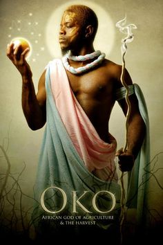 Oko is the orisha of agriculture, fertility of the land, and the harvest. He is also linked with human fertility, and those wishing to have children turn to him. Ironically, Oko himself is impotent.    Oko is also a peacemaker and arbitrator of disputes, particularly those that involve women.