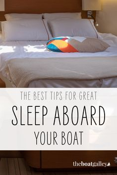 If I don't sleep well, nothing goes well. A comfy bed is a BIG priority on our boat! Tips to make your existing bed much more comfortable.