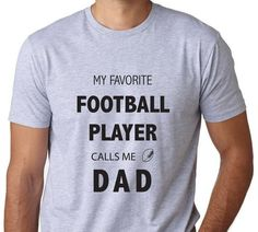 Men's My Favorite Football Player Calls Me Dad T-Shirt. Gift for dad. Dad shirts. Dad gifts. Father's day gift. Father of boys. Father of football player. Football dad.