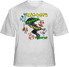Mid-West Tornado Relief Shirt  to Benefit Shelters/Rescues  in Affected Areas ~ FIVE DOLLARS from Every T-Shirt, Tank Top, Sweatshirt or Hoodie sold on this page goes to support Mid-West Tornado Relief Shirt  to Benefit Shelters/Rescues  in Affected Areas in their animal rescue endeavors