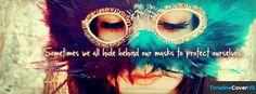 Hide Behind Our Masks Facebook Timeline Cover Hd Facebook Covers - Timeline Cover HD