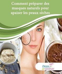 Comment préparer des masques naturels pour apaiser les peaux sèches   Une faible production de graisses par les glandes sébacées peut provoquer une sécheresse excessive de la peau. Cette condition, qui touche des milliers de femmes, est l'un des facteurs associés au vieillissement prématuré.
