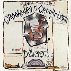 Pavement - Crooked Rain Crooked Rain. 'Out on tour with the Smashing Pumpkins / Nature kids, but they don't have no function / I don't understand what they mean and I could really give a fuck.'
