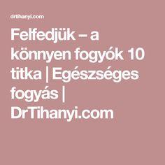 Felfedjük – a könnyen fogyók 10 titka   Egészséges fogyás   DrTihanyi.com