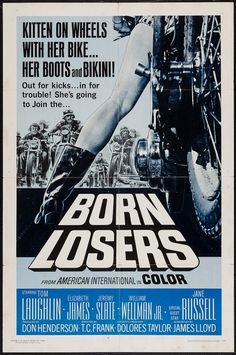 Kitten on wheels, with her bike...her boots and her bikini!  Original poster for the 1967 exploitation flick, Born Losers.