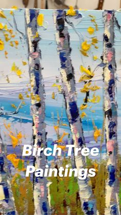 Birch Tree Paintings By Lisa Elley www.lisaelley.com Or @lisaelley on Instagram