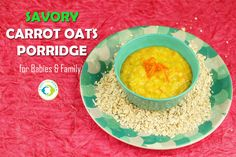 Savory Carrot Oats Porridge for Babies