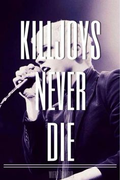 Mcr-killjoys never die