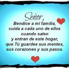 Señor, Bendice a mi familia, cuida a cada uno de ellos cuando salen y entran de este hogar
