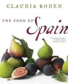 "Read ""The Food of Spain"" by Claudia Roden available from Rakuten Kobo. One of our foremost authorities on Mediterranean, North African, and Italian cooking, Claudia Roden brings her incompara. Spanish Cuisine, Spanish Food, Spanish Recipes, Spanish Style, Gazpacho, Best Cookbooks, Cookery Books, Tasting Table, Cooking 101"