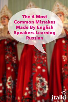 The 4 Most Common Mistakes Made By English Speakers Learning Russian - At first the Russian language seems very difficult to learn. It contains gender of nouns and adjectives, numbers, conjugations, six cases, and even those verbs of motion! Getting over the fence of learning Russian grammar may be not easy, but in the end you will get your well-deserved reward. #article #russian