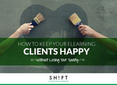 How to Keep Your Freelance eLearning Clients Happy (Without Losing Your Sanity)
