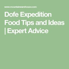 expert advice dofe expedition food tips ideas