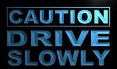Caution Drive Slowly Neon Light Sign