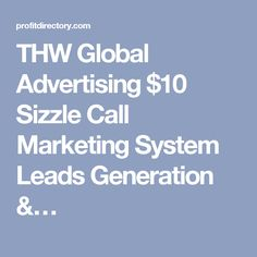 THW Global Advertising $10 Sizzle Call Marketing System Leads Generation &…