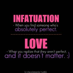 Finding Someone to Love Quotes | Lauren's Thoughts: Infatuation turns into Love