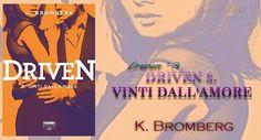 """NEW ADULT E DINTORNI: RECENSIONE IN ANTEPRIMA: DRIVEN 3. VINTI DALL'AMORE """" Serie Driven#3"""" di K. BROMBERG"""