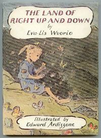 Children's Book: Land of Right Up and Down - Find more details about this book and more children's books set in the same country. Then click around to find children's books set in countries around the world. Vintage Book Covers, Vintage Children's Books, Antique Books, Best Children Books, Childrens Books, Edward Ardizzone, Word Pictures, Book Themes, Great Books