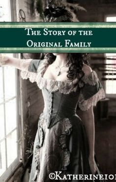 """""""The Story of the Original Family (2) - Chapter 24"""" by Katherine101 - """"* This is part 2 to """" The Story of the Other Original Petrova """" ( Please read it before reading this…"""""""