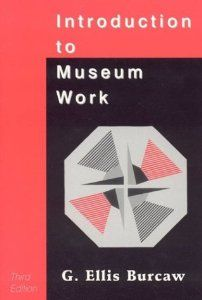 Introduction to Museum Work (American Association for State and Local History): Ellis G. Burcaw: 9780761989264: Amazon.com: Books