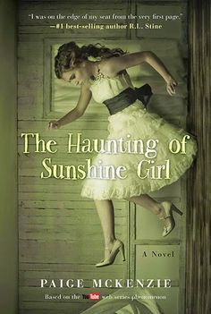 Books I Think You Should Read: Book Review and GIVEAWAY: The Haunting of Sunshine Girl, by Paige McKenzie, ends 4/10 {2 winners!}