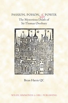Passion, Poison and Power: The Mysterious Death of Sir Th... https://www.amazon.co.uk/dp/0854900772/ref=cm_sw_r_pi_dp_x_sPkfyb1WBZ6H7