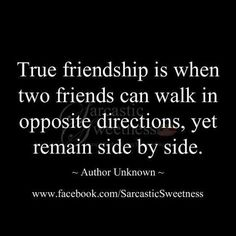 Very true, literally as well. To the group of friends that have always been more like family (you know who you are:). Whether it's a week, a month, a year or two between our visits or phone calls, the bond and closeness never fades....I <3 you.